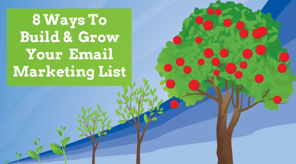 8 Ways To Build And Grow Your Email Marketing List
